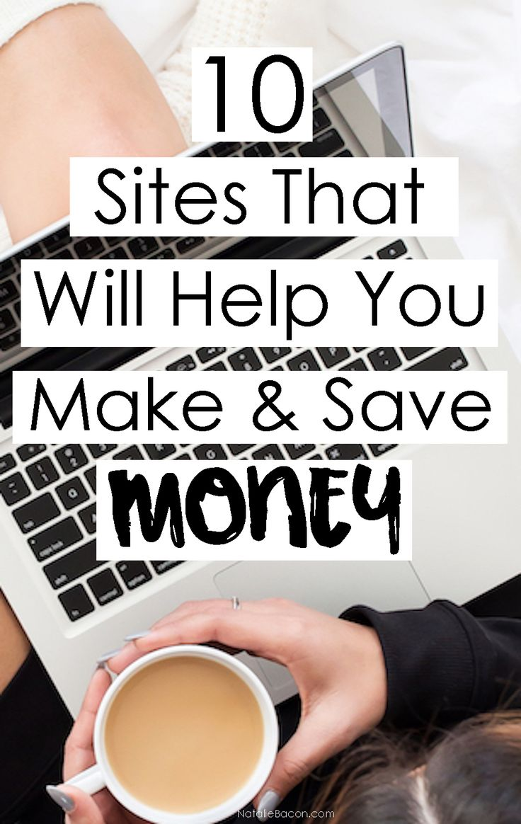 10 Sites That Will Help You Make & Save Money | Natalie Bacon