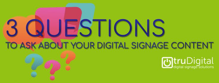 3 Questions to Ask About Your Digital Signage Content  Here are three high-level questions to help you figure out how good your content is (or isnt).  1. How relevant is the content to your objectives? Many digital signage administrators starting out use lots of eye candy that free or low-cost content floating around on the Internet. Sure it looks nice but does it actually help you communicate your objectives? No. What it does do is help drive readership (see point #3) but that should only…