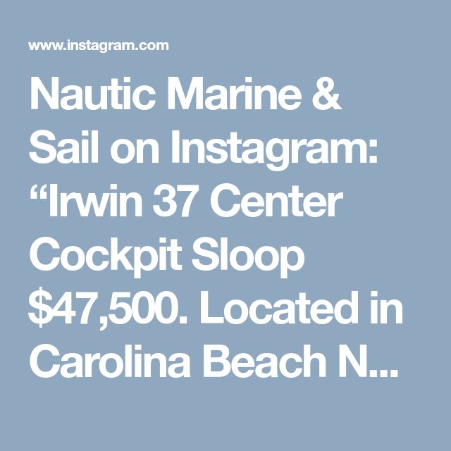"Nautic Marine & Sail on Instagram: ""Irwin 37 Center Cockpit Sloop $47,500. Located in Carolina Beach NC. #sailingnc #carolinacoast #sailboat4sale #marinalife #Sail #Sailboat…"" • Instagram"