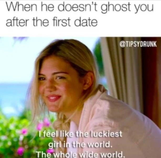 More Depressingly Relatable Dating Memes Dating Memes Relatable First Date Meme