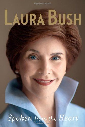 Laura Bush Spoken from the Heart Hardcover