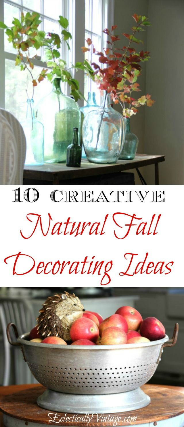 10 Best Natural Fall Decorating Ideas - and creative ways to display. eclecticallyvintage.com