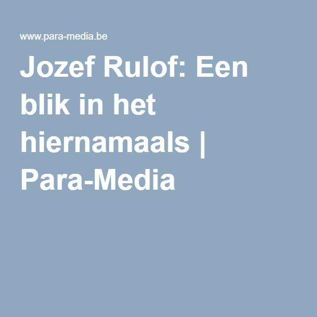 Jozef Rulof: Een blik in het hiernamaals | Para-Media