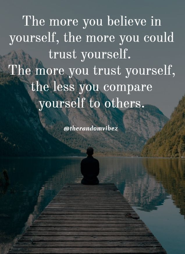 90 Believing In Yourself Quotes N Sayings To Motivate You Be Yourself Quotes Self Inspirational Quotes Trustworthy Quotes