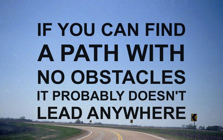 : Thoughts, Challenges, Paths, Faith, Obstacle, Motivation Quotes, Leaded Anywh, Inspiration Quotes, Roads