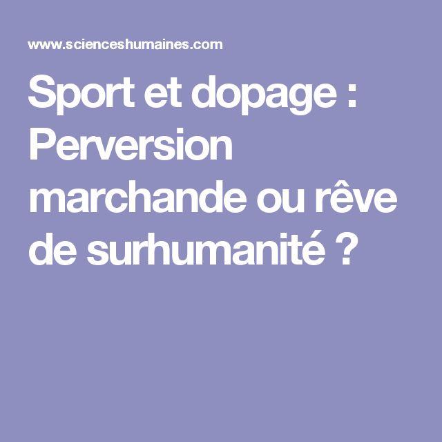 Sport et dopage : Perversion marchande ou rêve de surhumanité ?