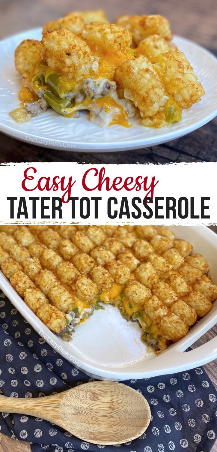 Easy Cheesy Tater Tot Casserole With Ground Beef Easy Dinner Recipe Recipe In 2020 Best Easy Dinner Recipes Easy Dinner Ground Beef Recipes
