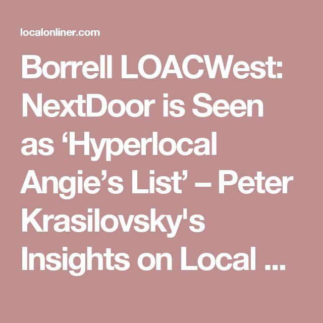 Borrell LOACWest: NextDoor is Seen as 'Hyperlocal Angie's List' – Peter Krasilovsky's Insights on Local Digital Marketing
