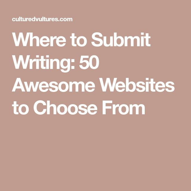 Where to Submit Writing: 50 Awesome Websites to Choose From