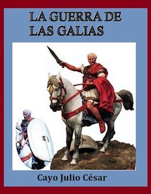 LA BIBLIOTECA DE REPOLIDO: LA GUERRA DE LAS GALIAS - Cayo Julio César