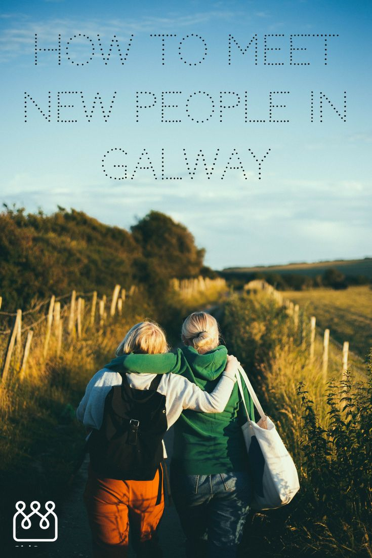 Galway is known as the 'City of the Tribes'. And that's what GirlCrew is about; finding your tribe. These tips can help you find yours. Galway has always been one of my favourite places. I've gone on girlie weekends there, had the odd date, hell I even jumped on the train once to head down for the craic! Here at GirlCrew HQ, we know how hard it can be to make friends, especially as an adult. So we have come up some tips on how to meet new people in Galway.