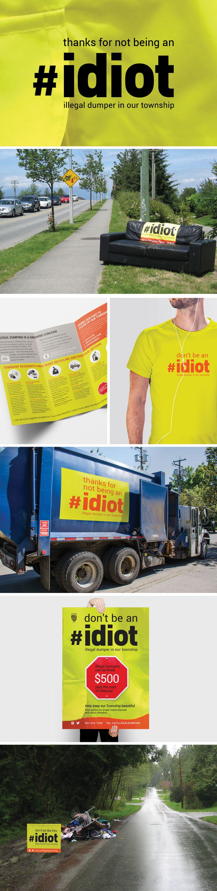 Township of Langley Idiot Campaign. Encouraging residents to stop illegal dumping in their town and keep their home beautiful and clean | Ion Brand Design #strategy #placebranding #guerilla marketing #recycling #Town #City #graphicdesign
