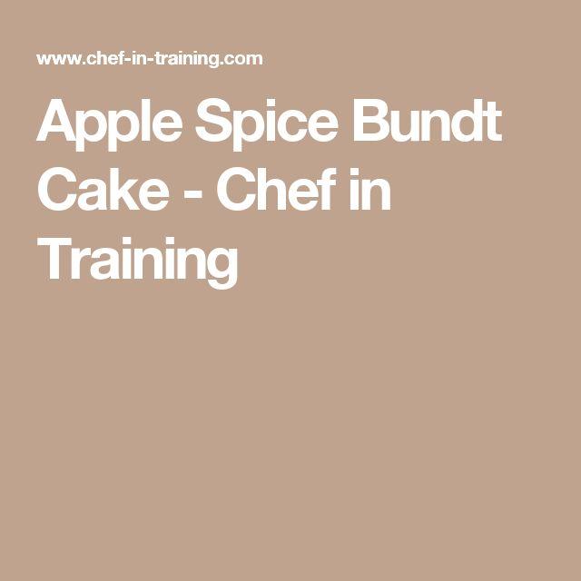 Apple Spice Bundt Cake - Chef in Training