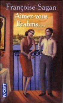 Aimez-vous Brahms par Françoise Sagan