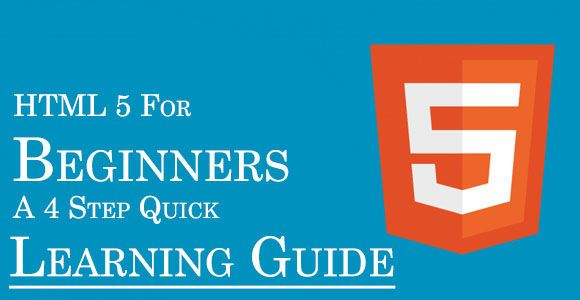 HTML5 for Beginners: A 4 Step Quick Learning Guide