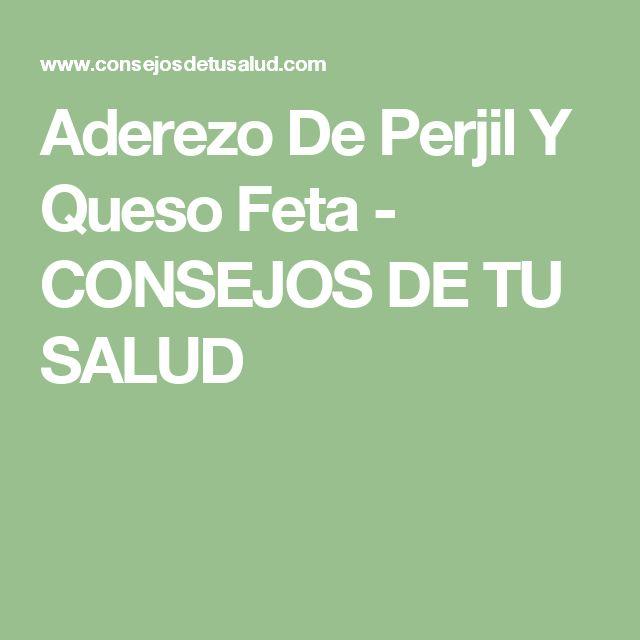 Aderezo De Perjil Y Queso Feta - CONSEJOS DE TU SALUD