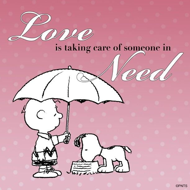 Love is taking care of someone in need...