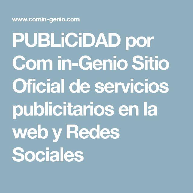 PUBLiCiDAD por Com in-Genio Sitio Oficial de servicios publicitarios en la web y Redes Sociales