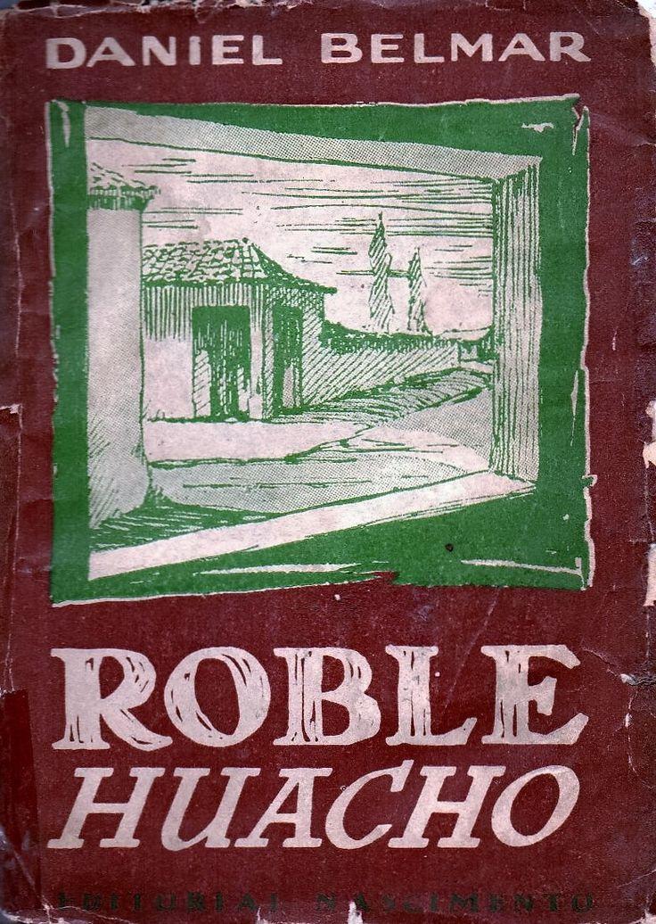 Roble Huacho (Editorial Nascimento 1955). Daniel Belmar (1906-1991)