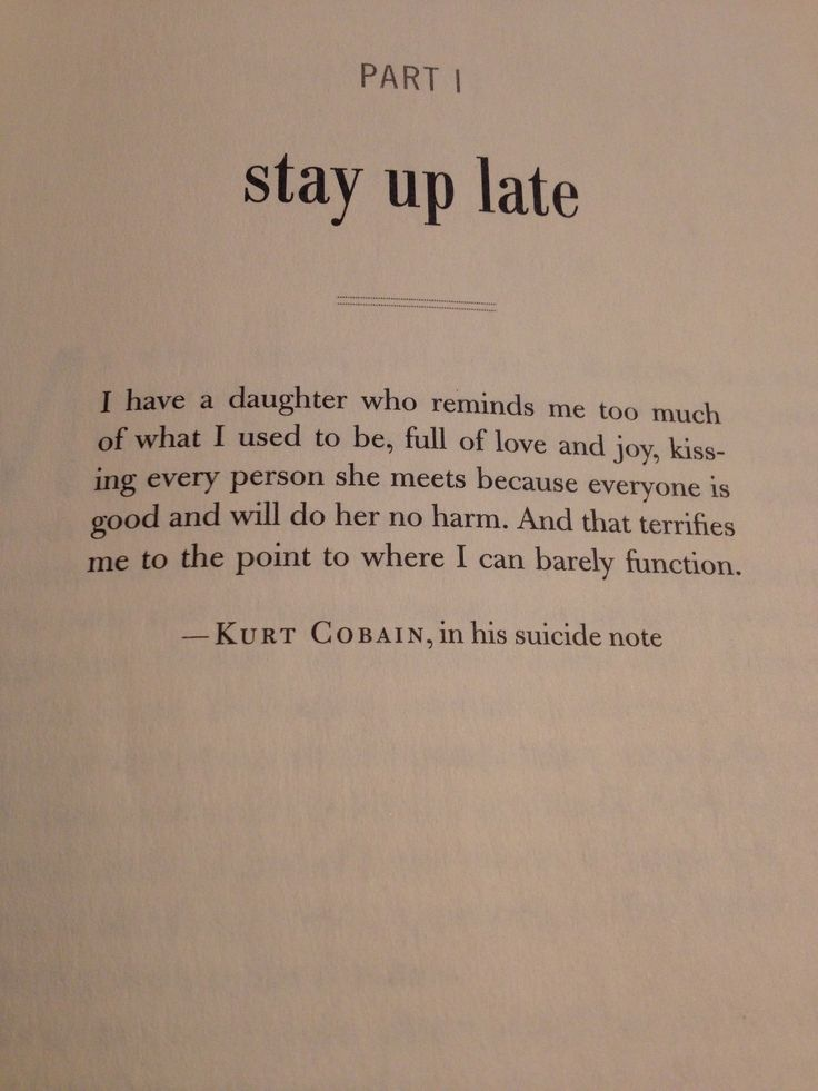 Kurt Cobain quote in the opening of Beautiful Boy. Innocence of a kid.