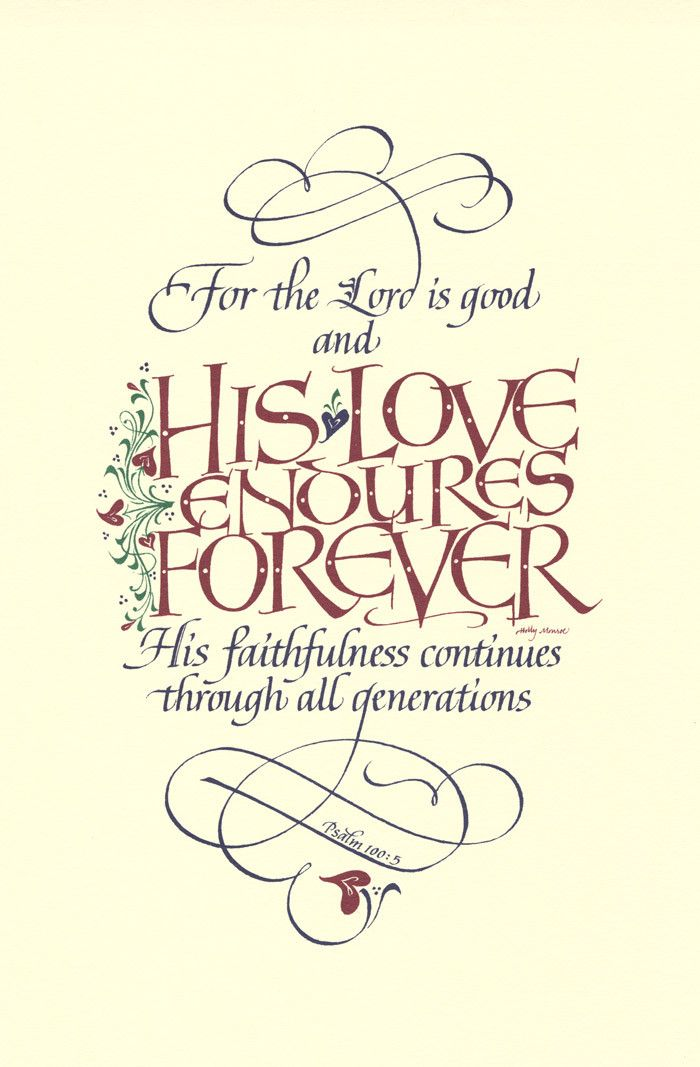 A Fine art calligraphy print of the words of Psalm 100 verse 5 his love endures forever.