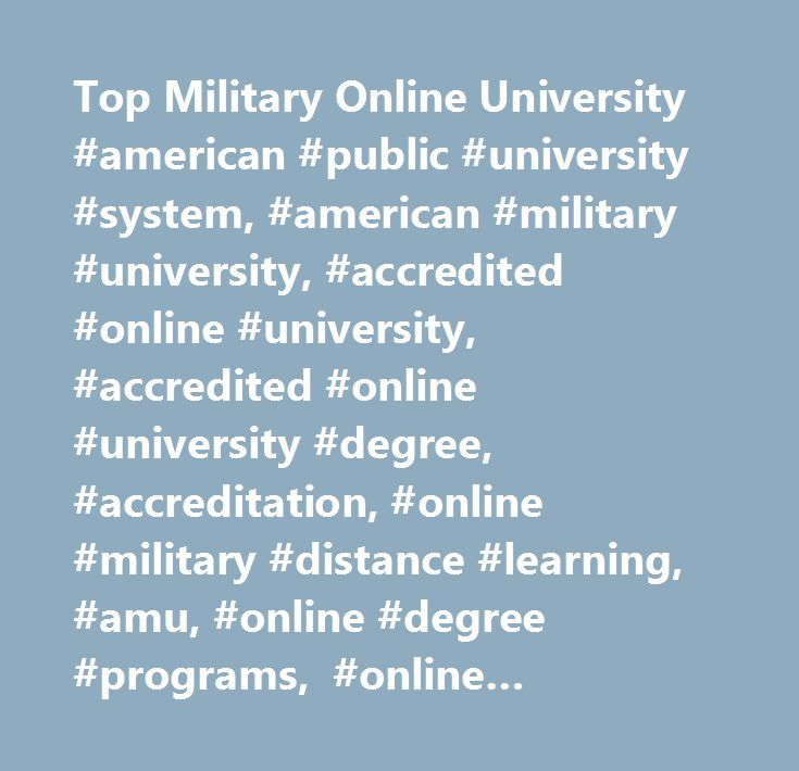 Top Military Online University #american #public #university #system, #american #military #university, #accredited #online #university, #accredited #online #university #degree, #accreditation, #online #military #distance #learning, #amu, #online #degree #programs, #online #university #degree #programs, #online #education, #online #university, #online #distance #learning #university, #army #distance #learning, #military #university, #military #studies, #military #tuition #assistance…