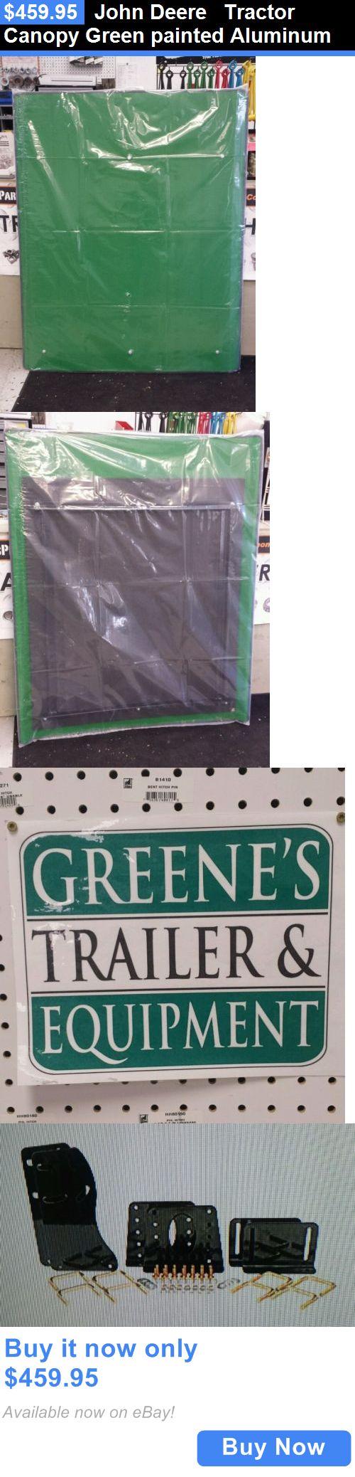 heavy equipment: John Deere Tractor Canopy Green Painted Aluminum BUY IT NOW ONLY: $459.95