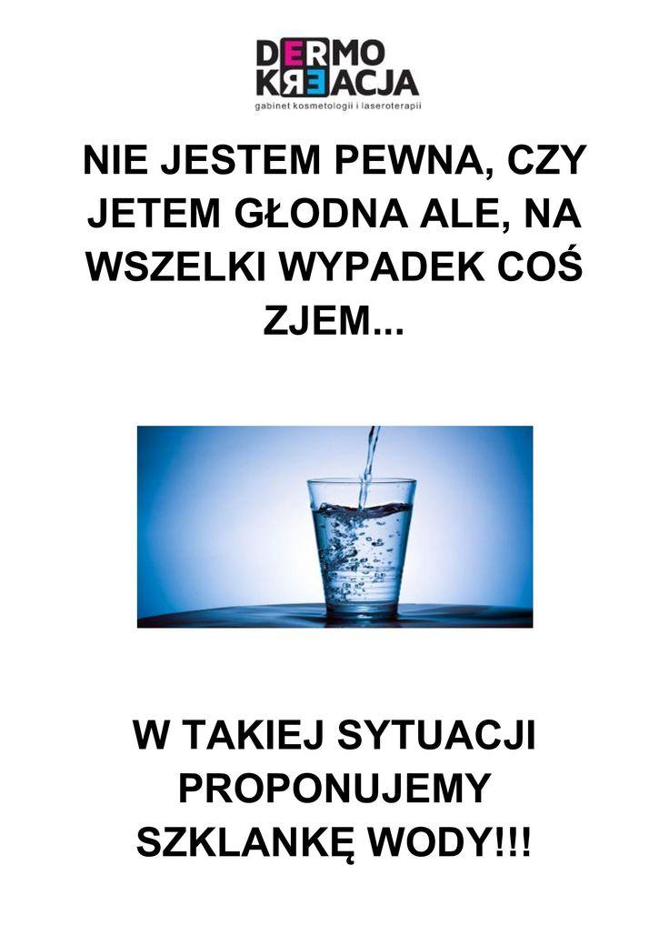 WODA JEST NAJLEPSZA NA PSEUDO-GŁODA! ;)