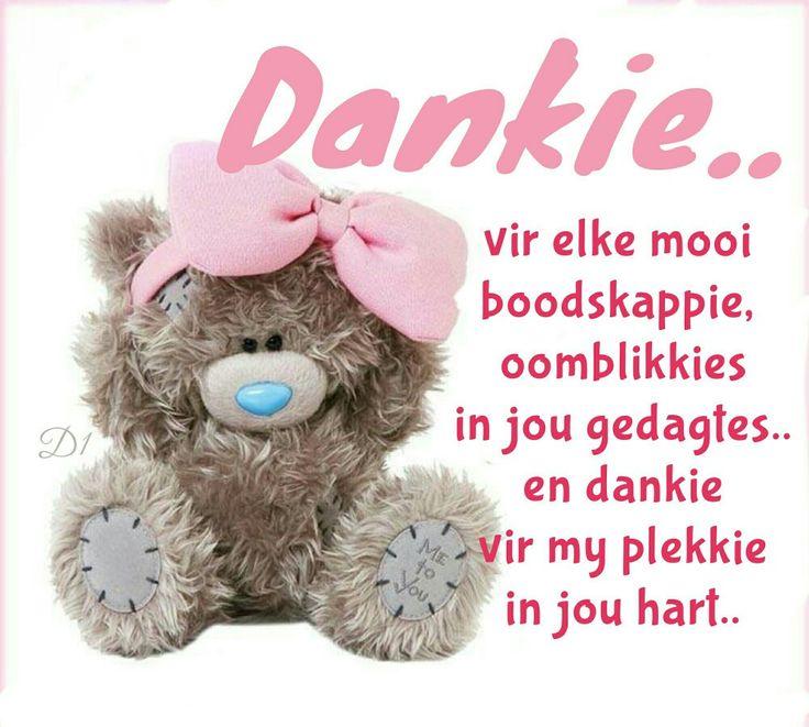 Dankie.. vir elke mooi boodskappie,  oomblikkies in jou gedagtes.. en dankie vir my plekkie in jou hart..