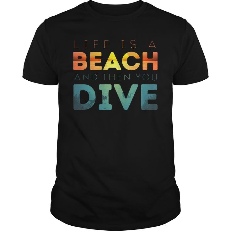 Life Is A Beach And Then You Dive. Cool, Clever, Funny Outdoor Quotes, Sayings, T-Shirts, Hoodies, Sweatshirts, Tees, Clothing, Coffee Mugs, Gifts.