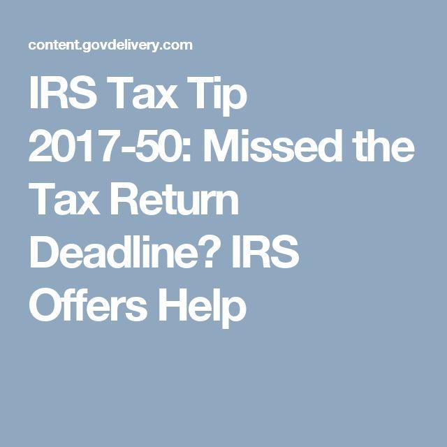 IRS Tax Tip 2017-50:  Missed the Tax Return Deadline? IRS Offers Help