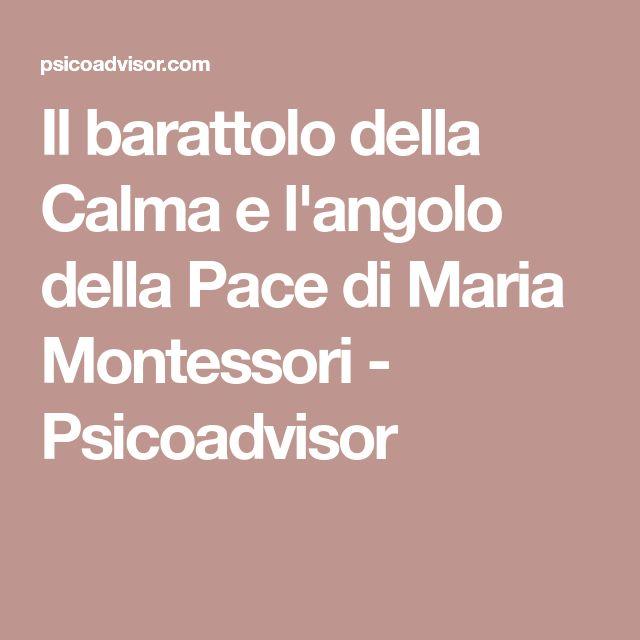 Il barattolo della Calma e l'angolo della Pace di Maria Montessori - Psicoadvisor