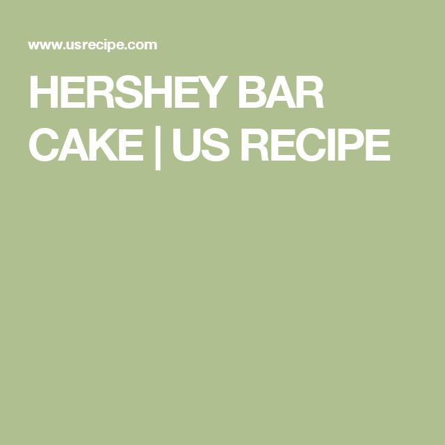 HERSHEY BAR CAKE | US RECIPE