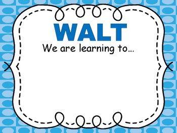 Learning Intentions posters - WALT, WILF, TIB, Success Criteria