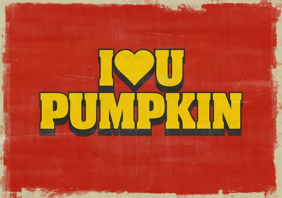 ⟩ PUMPKIN ⟨ I love you, Pumpkin » (Honey Bunny) ⟩ quote // movie // Pulp Fiction // Quentin Tarantino // words // speech // type // typography // cult // Honey Bunny // Pumpkin // Yolanda // Ringo // gangster // love // couple // heart // retro // trash // vintage // film // paper // Hollywood // cinema // wedding // valentines // passion // feeling // romantic // romance // grunge // texture // old ⟨