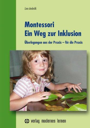Montessori - Ein Weg zur Inklusion: Überlegungen aus der Praxis - für die Praxis von Lore Anderlik http://www.amazon.de/dp/3808006714/ref=cm_sw_r_pi_dp_bcmlwb1SECGWB