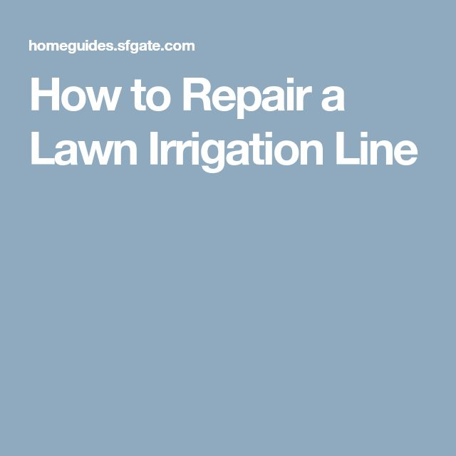 How to Repair a Lawn Irrigation Line