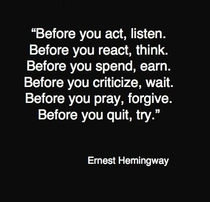 Good poster: Hemingway Quotes, Word Of Wisdom, Remember This, Good Quotes, Life Lessons, Awesome Quotes, Well Said, So True, Wise Words