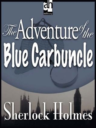 The Adventure of the Blue Carbuncle (The Adventures of Sherlock Holmes #7)  by Arthur Conan Doyle