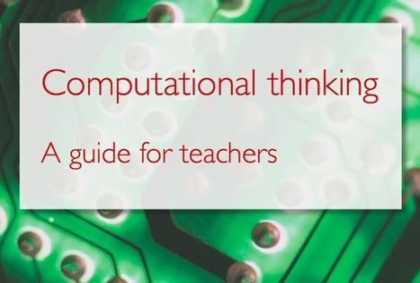 Computing At School | Computational Thinking - A guide for teachers | 21st Century Learning and Teaching | Scoop.it