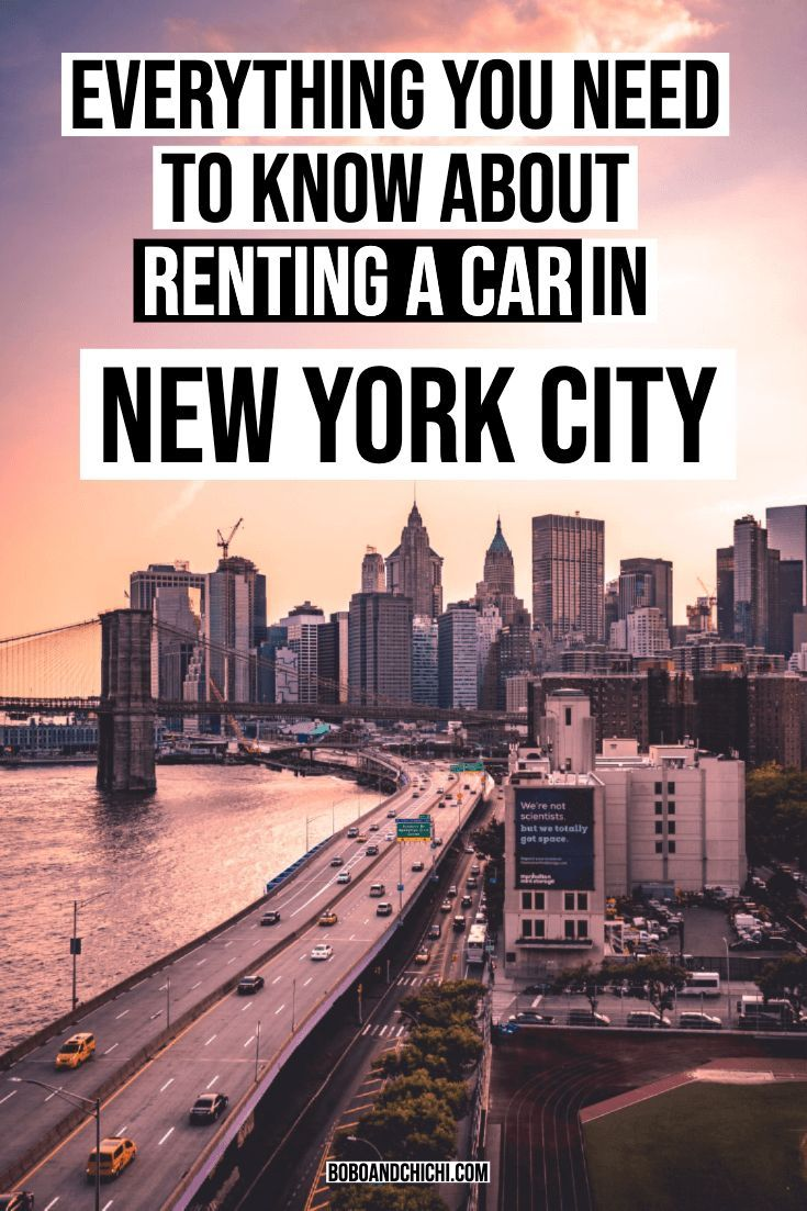 Everything You Need To Know About Renting A Car In Nyc With Images New York City Travel Rent A Car Nyc Trip