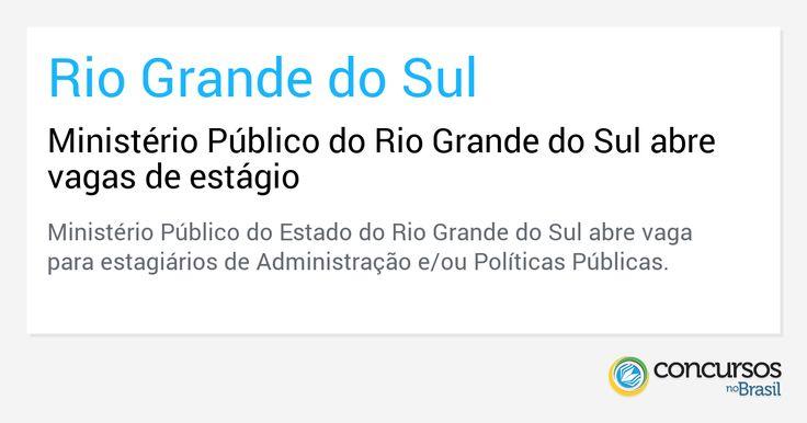Ministério Público do Rio Grande do Sul abre vagas de estágio - http://anoticiadodia.com/ministerio-publico-do-rio-grande-do-sul-abre-vagas-de-estagio/