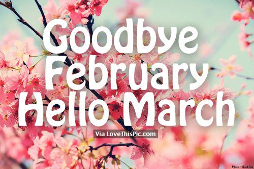 Goodbye February, Hello March march hello march march quotes hello march quotes…