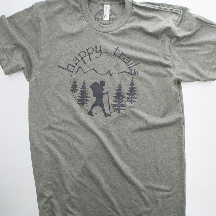 Happy trails the mountains are calling hiking shirt, 50/50 blend American Apparel. Feel our buttery soft tees as you stroll through natures paths. $21.99 on Etsy by Milostees,  free shipping in the USA.