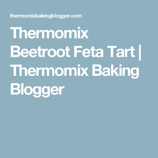 Thermomix Beetroot Feta Tart | Thermomix Baking Blogger