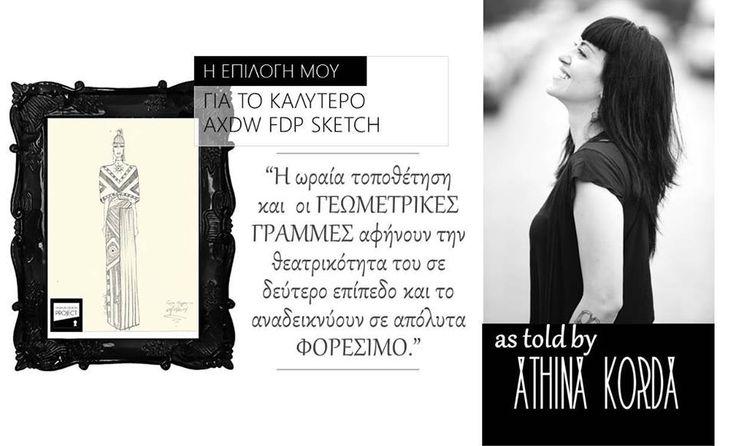Φορέσιμο ή όχι?  Ένα κριτήριο που ο καθένας προσμετράει διαφορετικά στο outfit της επιλογής του για την ανάδειξη του καλύτερου σκίτσου στον διαγωνισμό AXDW Fashion Design Project. Έχουμε τη χαρά η fashion designer Αθηνά Κόρδα να μας στείλει την δική της επιλογή. Ευχαριστούμε  Αthina Korda