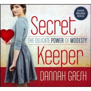 Secret Keeper: The Delicate Power of Modesty  - By: Dannah Gresh....a good read-aloud for mothers with daughters!!!