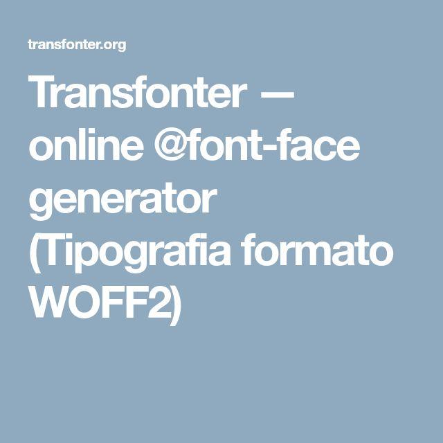 Transfonter — online @font-face generator (Tipografia formato WOFF2)