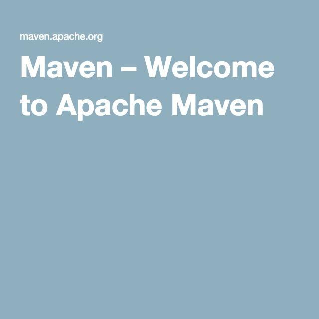Maven – Welcome to Apache Maven