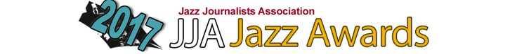 Winners of 21st Annual Jazz Journalists Association Jazz Awards Announced Pianists Reign Among 41 Categories of Excellence in Music Music Journalism Chinese Banquet to Present Select Awards Set for June 6 in NYCMcCoy TynerLifetime Achievement Winner  For